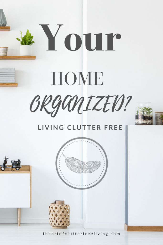 Is Your Home Organized?