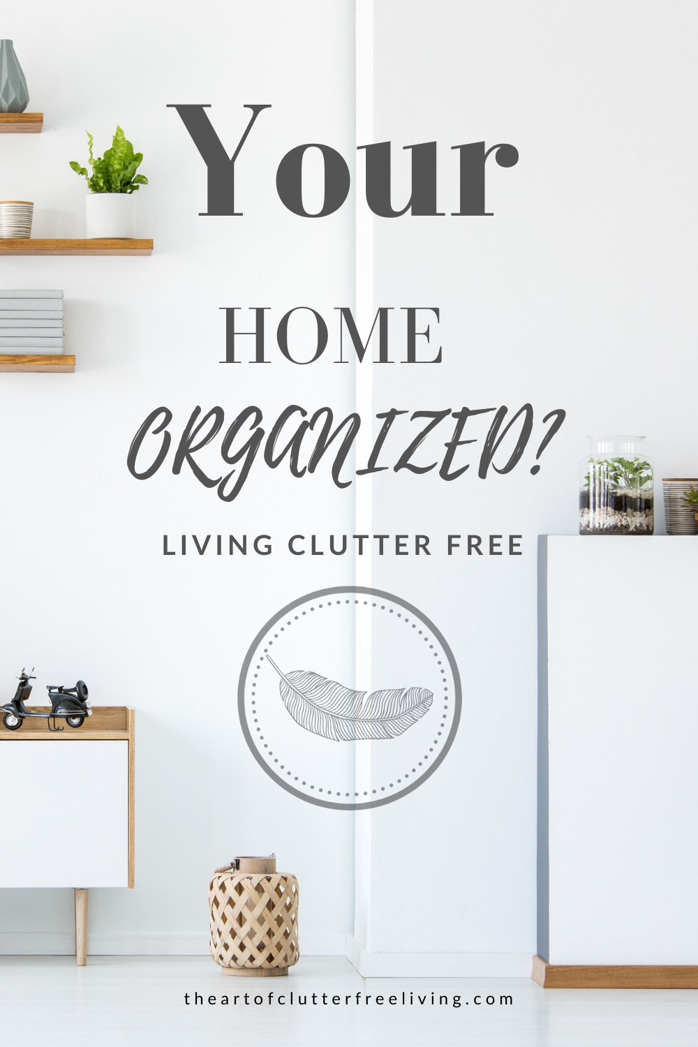 Is Your Home Really Organzied?