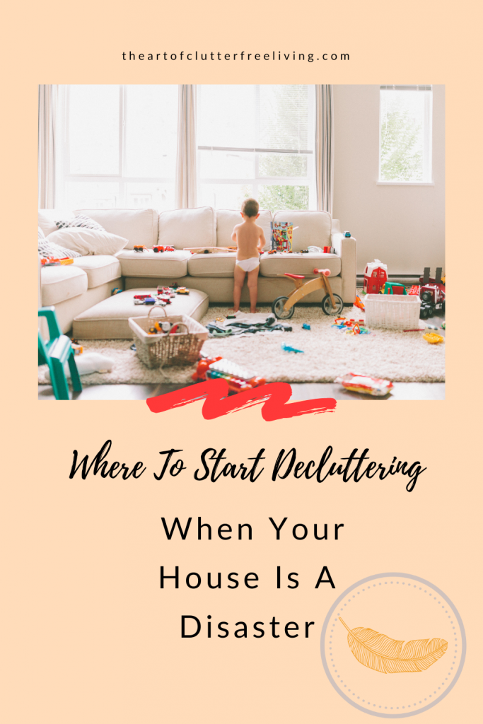 Where to Start Decluttering When Your House Is a Disaster
